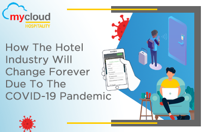 How the Hotel Industry Will Change Forever due to the COVID-19 Pandemic