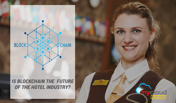 Is Blockchain the Future of the Hotel Industry?