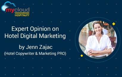 Expert Opinion by Jenn Zajac on Hotel Digital Marketing