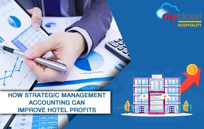 How Strategic Management Accounting can Improve Hotel Profits